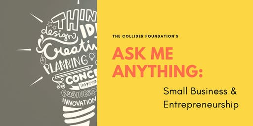Ask Me Anything: Small Business and Entrepreneurship