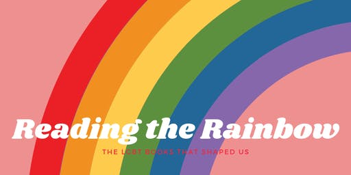 Reading the Rainbow: Exploring the LGBTQ Books that shaped us