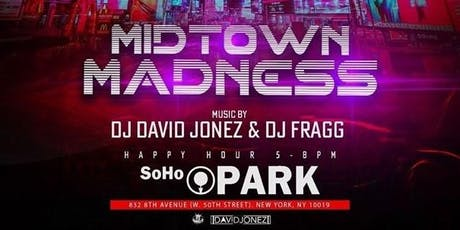 Midtown Madness - Weekly After work Professionals Mixer & Happy Hour tickets