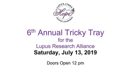 6th Annual Tricky Tray  for the  Lupus Research Alliance tickets