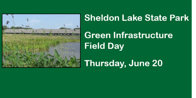 Sheldon Lake State Park Green Infrastructure Field Day