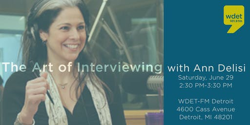The Art of Interviewing with Ann Delisi