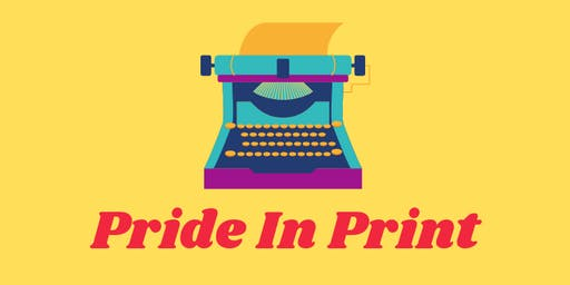 Pride In Print Soiree:  from LGBTQ Writing Groups to Bestseller lists