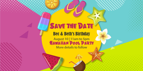 Bec & Beth's Hawaiian Pool Party tickets