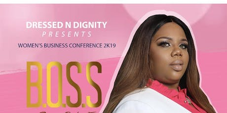 Dressed N Dignity Women's Business  Conference B.O.S.S  tickets
