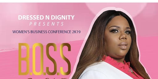 Dressed N Dignity Women's Business  Conference B.O.S.S