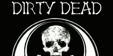 First Friday's w/ Dirty Dead tickets