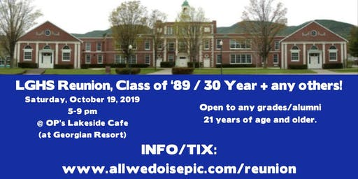LGHS Reunion, Class of '89 / 30 Year + any others!