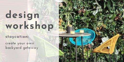 Design Workshop: Staycation