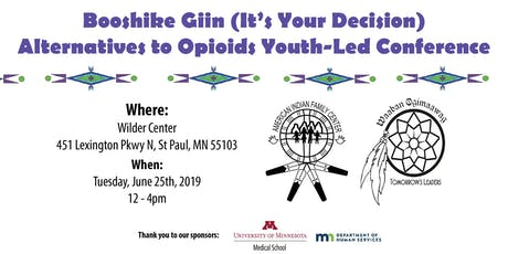 Booshike Giin  Alternatives to Opioid Youth-Led Conference tickets