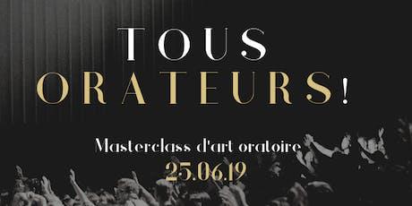 Masterclass d'art oratoire - Tous Orateurs! billets