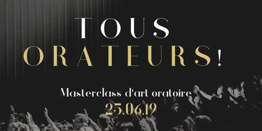 Masterclass d'art oratoire - Tous Orateurs!