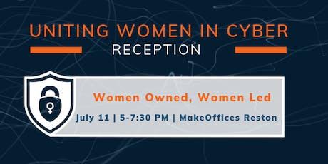 Uniting Women in Cyber: Women Owned, Women Led July Reception tickets