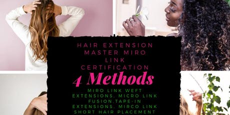 Hair Extension Master Miro Link Certification Class (Learn 4 Methods) tickets