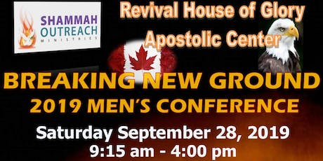 "Shammah Outreach Ministries Revival House of Glory Apostolic Center - ""Breaking New Ground"" 2019 Men's Conference tickets"