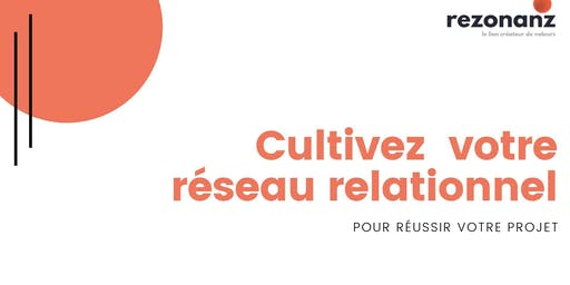 Cultiver votre réseau relationnel pour réussir votre projet