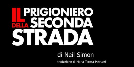 IL PRIGIONIERO DELLA SECONDA STRADA (22 giu)