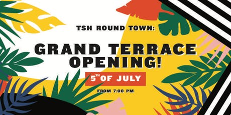 TSH Round Town - Grand Terrace Opening tickets