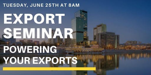 June 25th - Export Seminar - Powering Your Exports
