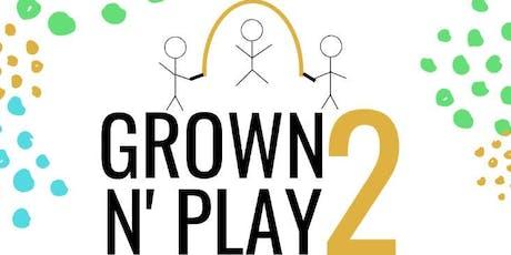 Grown 'N Play 2 tickets
