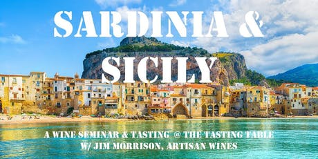 Tasting Table Event: Sardinia & Sicily (Wine Tasting & Seminar) tickets