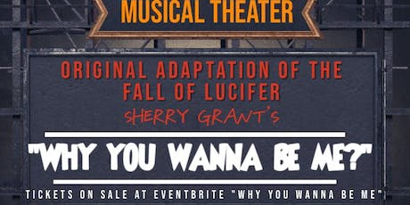 Why You Wanna Be Me, Sherry Grant's Musical Stage Play   tickets
