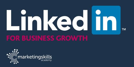 LinkedIn for Business Growth - Training Workshop tickets