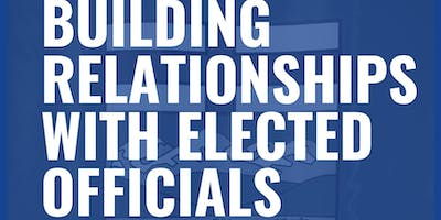 Building Relationships with Elected Officials