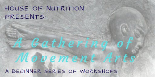 House of Nutrition Presents: A Gathering of Movement Arts