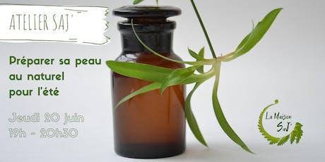 Ateliers SaJ' - Préparer sa peau au naturel pour l'été billets