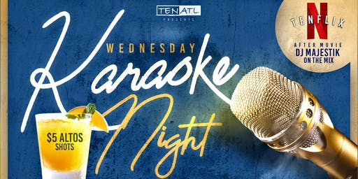 Wednesdays: TENFLIX Movie Night & Karaoke w/ DJ Majestik