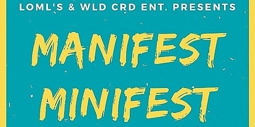 Manifest Minifest presented by LOML's & WLD CRD Ent