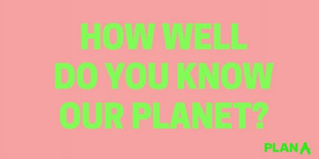 Plan A's Pub Quiz. How well do you know our planet? Tickets