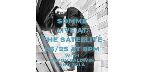Somme with Devon Baldwin and ZOLA at The Satellite tickets