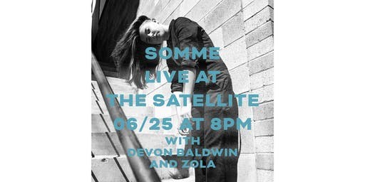 Somme with Devon Baldwin and ZOLA at The Satellite