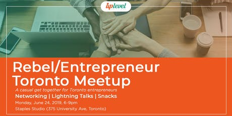 Rebel/Entrepreneur Toronto Meetup tickets