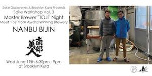 "Nanbu Bijin Master Brewer ""Toji"" Night"
