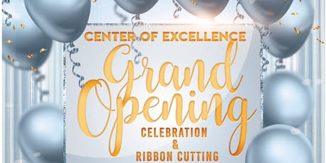 Center of Excellence Grand Opening Celebration and Ribbon Cutting Ceremony tickets