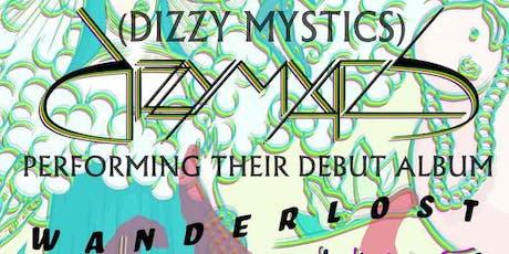 "Dizzy Mystics ""Wanderlost"" release show w/ tickets"
