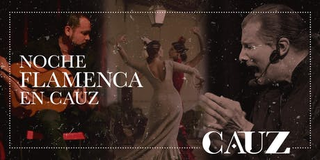 Noche flamenca en Cauz entradas