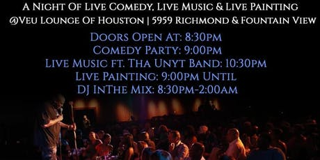Live Comedy, Live Music & Live Painting Saturdays @Veu Lounge Of Houston tickets