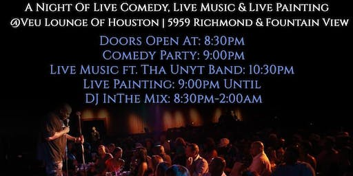 Live Comedy, Live Music & Live Painting Saturdays @Veu Lounge Of Houston