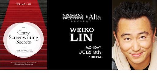 Meet Author Weiko Lin: Crazy Screenwriting Secrets at  Vromans, Pasadena