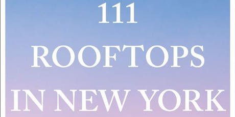 111 Rooftops of NYC: Book Talk and Walk tickets