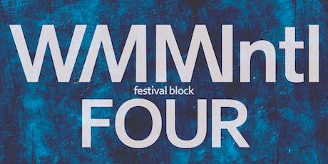 WMMIntl Festival Block Four tickets