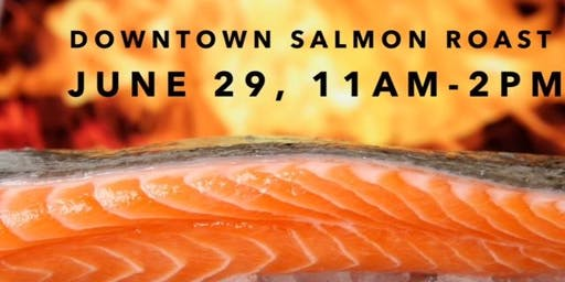 Cancelled - Downtown Salmon Roast