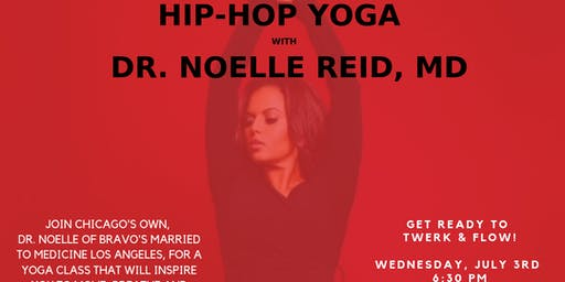 Hip-Hop Yoga with Dr. Noelle Reid, MD. (CHICAGO EDITION)
