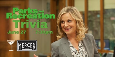 Parks & Rec Trivia - June 27, 7:30pm - Mercer Tavern