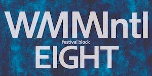 WMMIntl Festival Block Eight