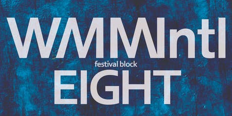WMMIntl Festival Block Eight tickets